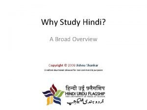 Why Study Hindi A Broad Overview Copyright 2009