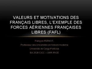 VALEURS ET MOTIVATIONS DES FRANAIS LIBRES LEXEMPLE DES