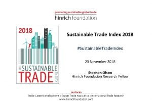 Sustainable Trade Index 2018 Sustainable Trade Index 23