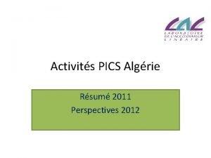 Activits PICS Algrie Rsum 2011 Perspectives 2012 Activits