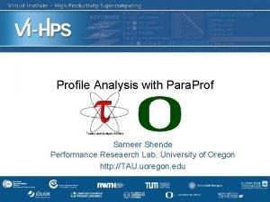 Profile Analysis with Para Prof Sameer Shende Performance