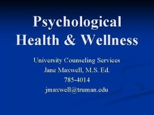 Psychological Health Wellness University Counseling Services Jane Maxwell