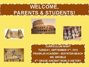 WELCOME PARENTS STUDENTS CURRICULUM NIGHT TUESDAY SEPTEMBER 8