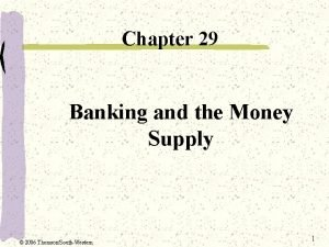 Chapter 29 Banking and the Money Supply 2006