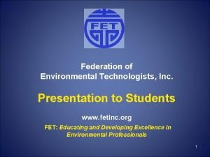 Federation of Environmental Technologists Inc Presentation to Students
