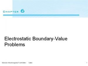 Electrostatic BoundaryValue Problems Elements of Electromagnetics Fourth Edition