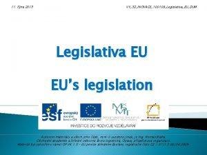 11 jna 2013 VY32INOVACE100109LegislativaEUDUM Legislativa EU EUs legislation