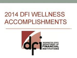 2014 DFI WELLNESS ACCOMPLISHMENTS Wellness Committee Leadership Support