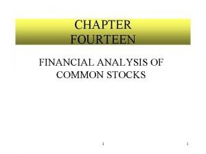 CHAPTER FOURTEEN FINANCIAL ANALYSIS OF COMMON STOCKS 1