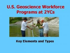 U S Geoscience Workforce Programs at 2 YCs