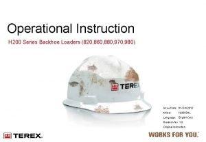 Operational Instruction H 200 Series Backhoe Loaders 820