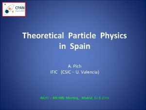 Theoretical Particle Physics in Spain A Pich IFIC