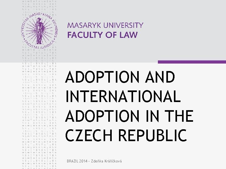 ADOPTION AND INTERNATIONAL ADOPTION IN THE CZECH REPUBLIC