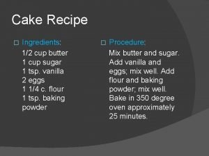 Cake Recipe Ingredients 12 cup butter 1 cup