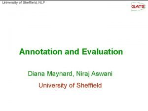 University of Sheffield NLP Annotation and Evaluation Diana
