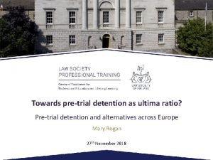 Towards pretrial detention as ultima ratio Pretrial detention