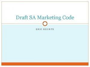 Draft SA Marketing Code ERIC REURTS Marketing Code