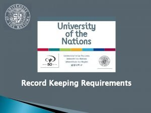 Record Keeping Requirements Record Keeping IS THIS YOUR