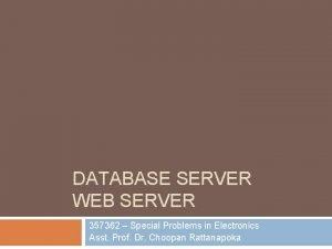 DATABASE SERVER WEB SERVER 357362 Special Problems in