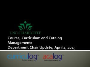 Course Curriculum and Catalog Management Department Chair Update