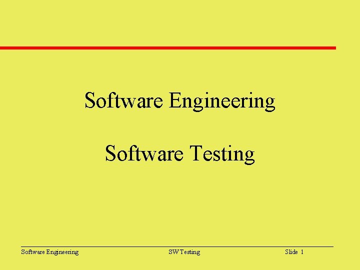 Software Engineering Software Testing Software Engineering SW Testing