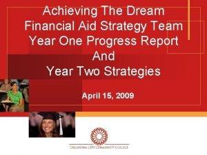 Achieving The Dream Financial Aid Strategy Team Year