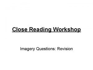 Close Reading Workshop Imagery Questions Revision Remember Imagery