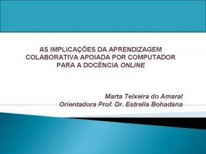 AS IMPLICAES DA APRENDIZAGEM COLABORATIVA APOIADA POR COMPUTADOR