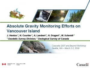Absolute Gravity Monitoring Efforts on Vancouver Island J