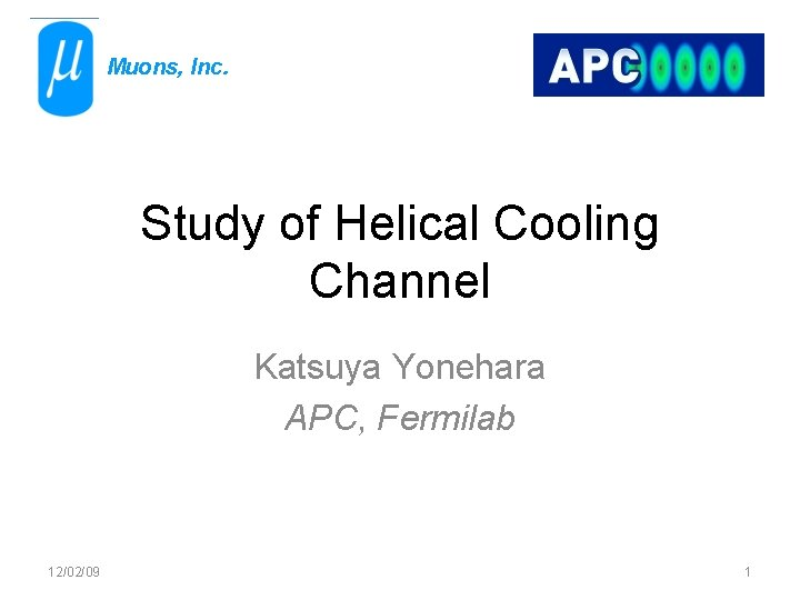 Muons Inc Study of Helical Cooling Channel Katsuya