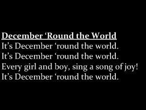 December Round the World Its December round the