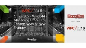 Office 365 WPC 044 Managing Office 365 Tenant