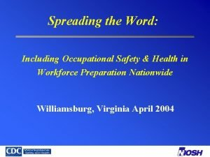 Spreading the Word Including Occupational Safety Health in