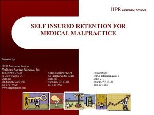 HPR Insurance Services SELF INSURED RETENTION FOR MEDICAL