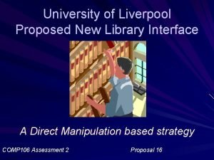 University of Liverpool Proposed New Library Interface A