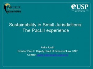 Sustainability in Small Jurisdictions The Pac LII experience