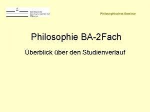Philosophisches Seminar Philosophie BA2 Fach berblick ber den