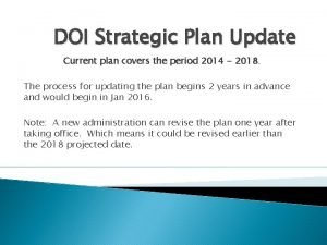 DOI Strategic Plan Update Current plan covers the