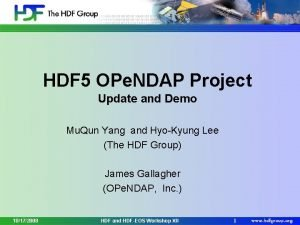 HDF 5 OPe NDAP Project Update and Demo
