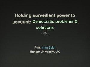 Democratic problems solutions Vian Bakir Prof Vian Bakir