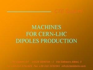 CTE Sistemi MACHINES FOR CERNLHC DIPOLES PRODUCTION CTE