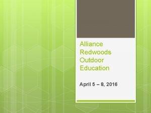 Alliance Redwoods Outdoor Education April 5 8 2016