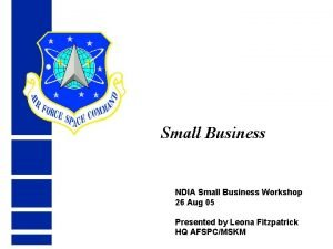 Small Business NDIA Small Business Workshop 26 Aug