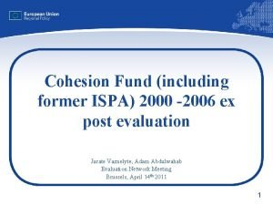Cohesion Fund including former ISPA 2000 2006 ex