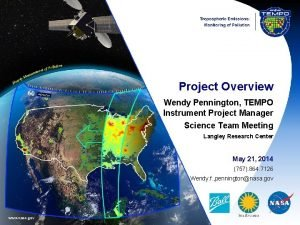 Project Overview Wendy Pennington TEMPO Instrument Project Manager