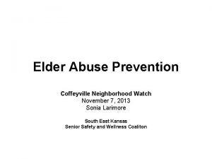 Elder Abuse Prevention Coffeyville Neighborhood Watch November 7