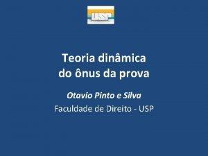 Teoria dinmica do nus da prova Otavio Pinto