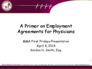 A Primer on Employment Agreements for Physicians MMA