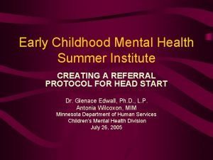 Early Childhood Mental Health Summer Institute CREATING A