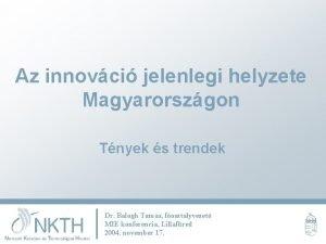 Az innovci jelenlegi helyzete Magyarorszgon Tnyek s trendek